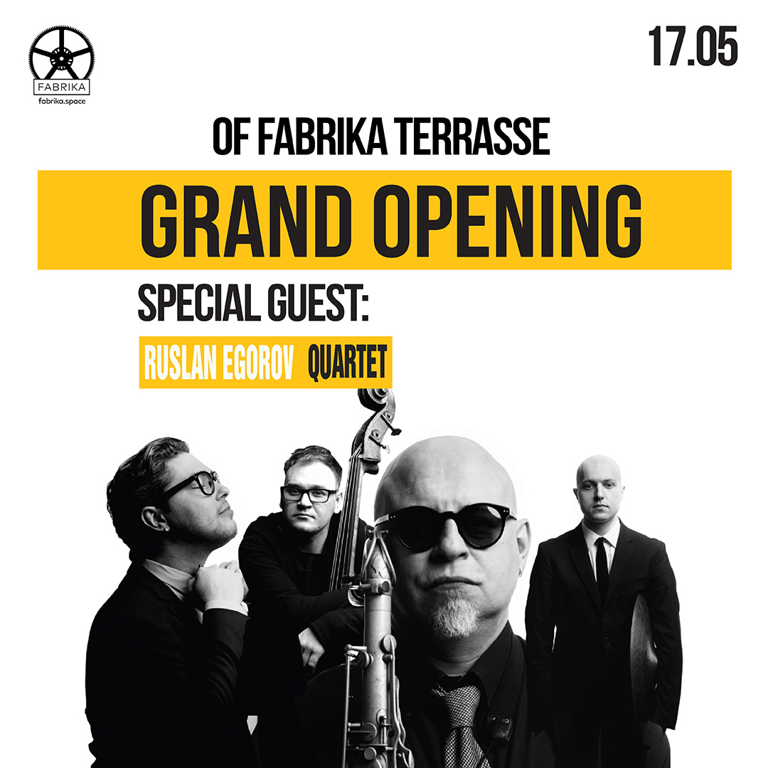 Grand opening of Fabrika Terrasse. Ruslan Egorov Quartet